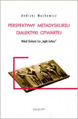 """Perspektywy metadyskursu dialektyki otwartej. Wokół Umberta Eco """"logiki kultury"""""""