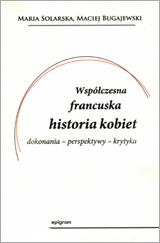 Współczesna francuska historia kobiet. Dokonania – perspektywy – krytyka