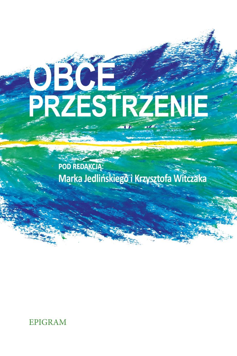 Obce przestrzenie / Marek Jedliński i Krzysztof Witczak (red.) okładka