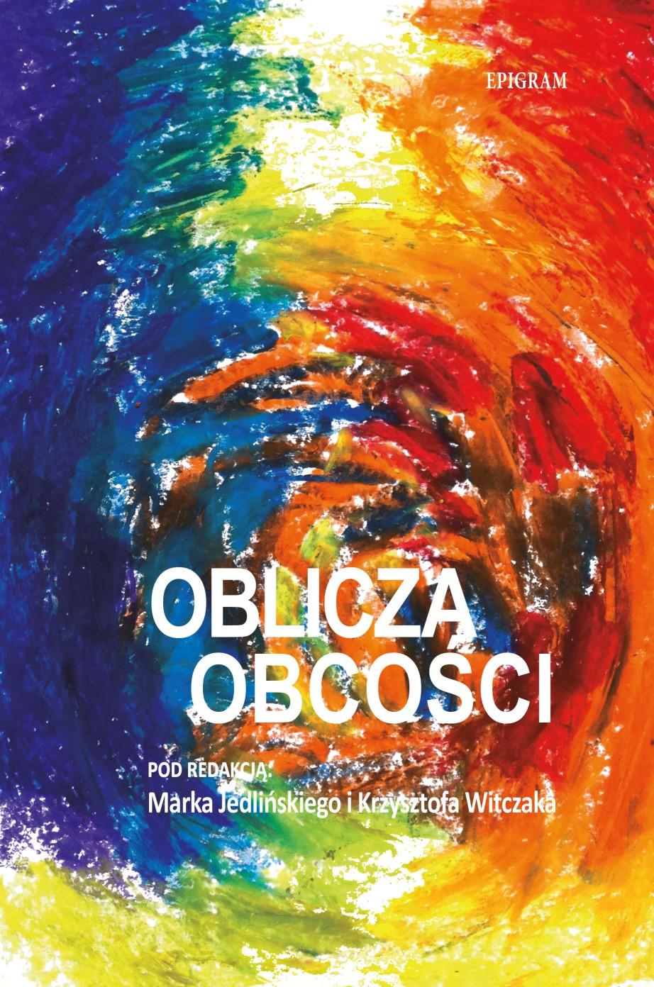 Oblicza obcości / Marek Jedliński i Krzysztof Witczak (red.) okładka