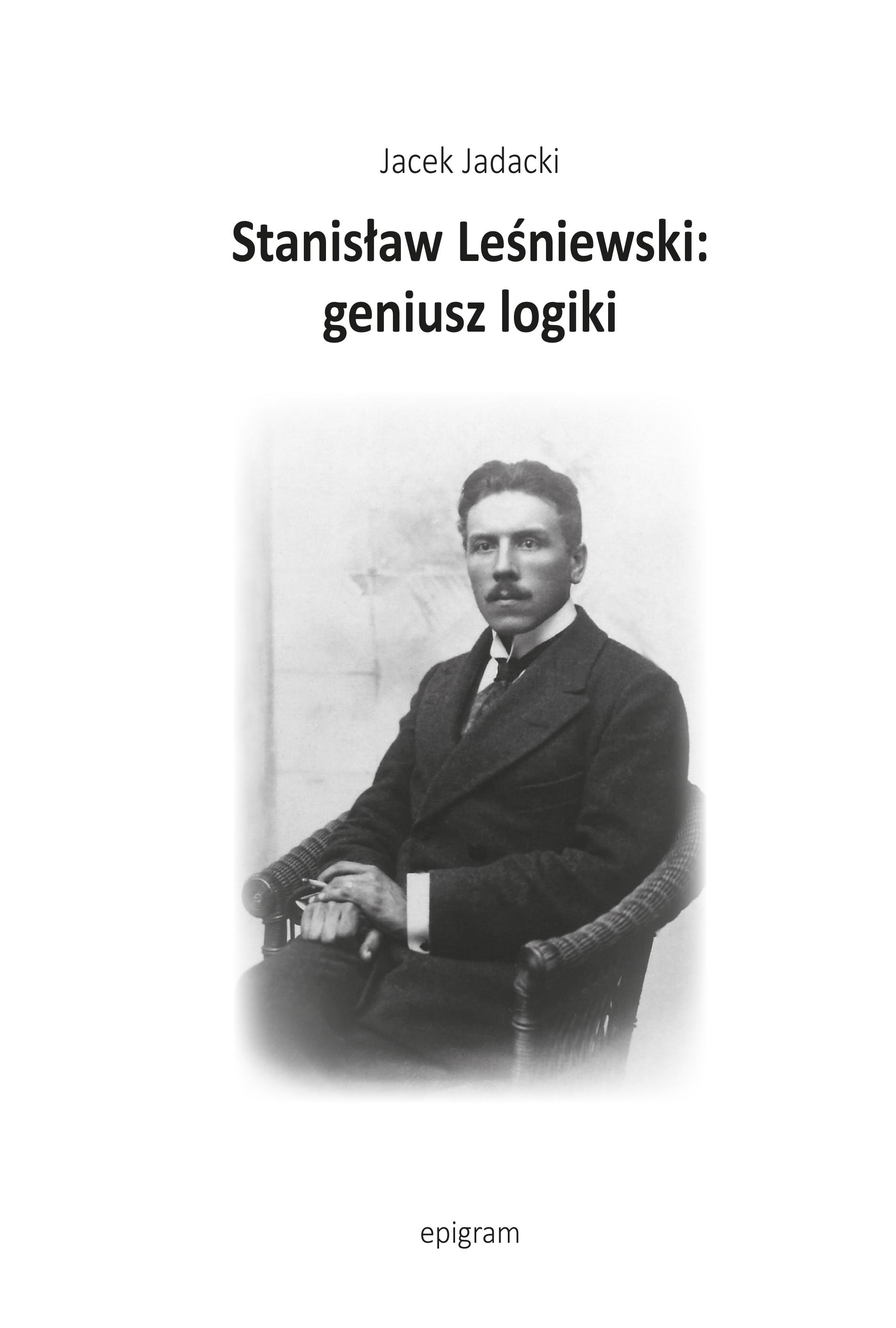 Stanisław Leśniewski: geniusz logiki / Jacek Jadacki okładka