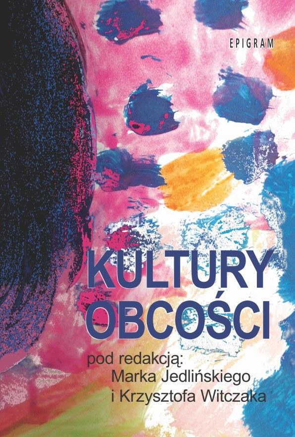 Kultury obcości / Marek Jedliński i Krzysztof Witczak (red.) okładka