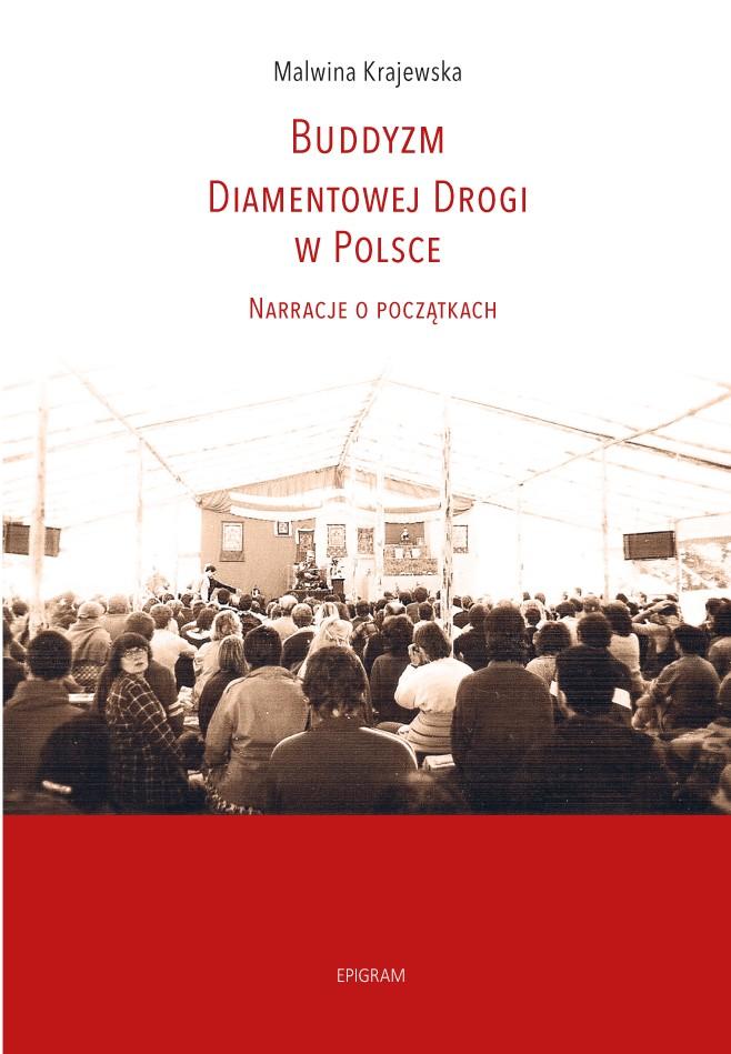 Buddyzm Diamentowej Drogi w Polsce. Narracje o początkach / Malwina Krajewska okładka