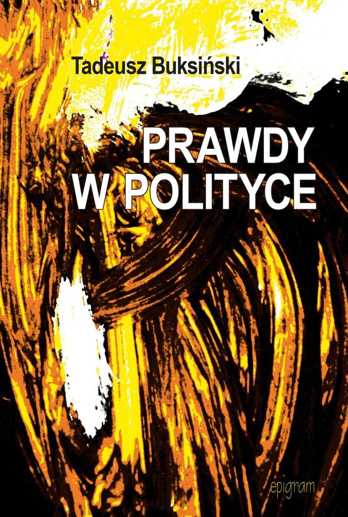 Prawdy w polityce / Tadeusz Buksiński okładka