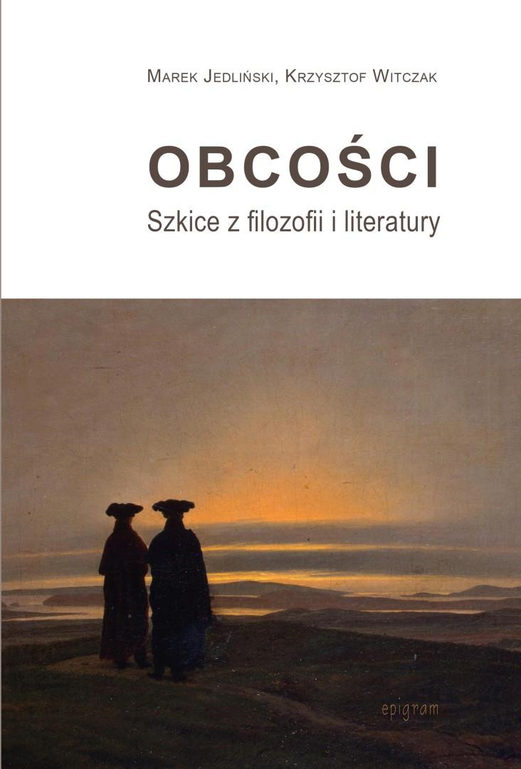 Obcości. Szkice z filozofii i literatury  / Marek Jedliński, Krzysztof Witczak okładka