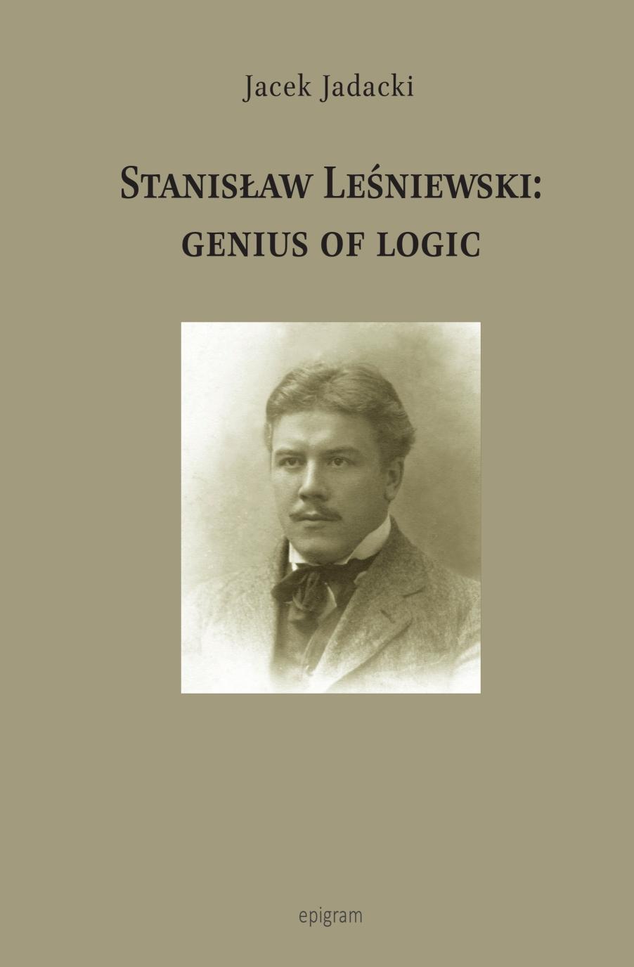 Stanisław Leśniewski: Genius of Logic / Jacek Jadacki okładka
