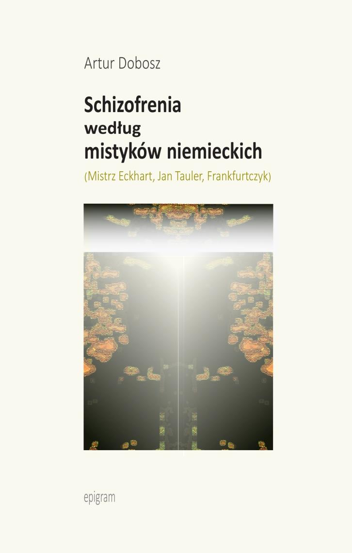 Schizofrenia według mistyków niemieckich / Artur Dobosz okładka